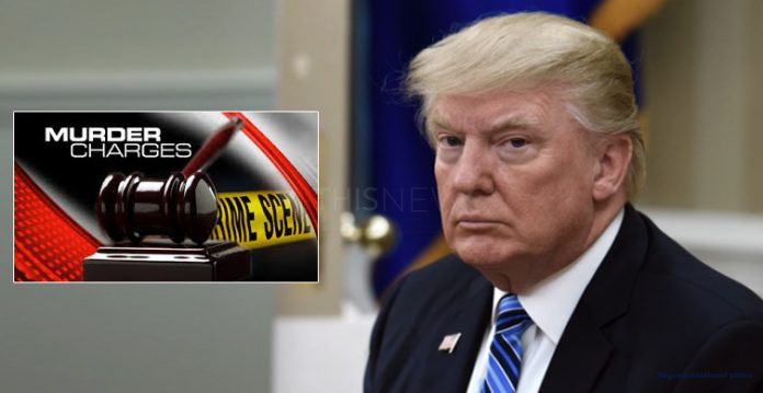 Arrest warrant issued against Donald Trump on charges of murder